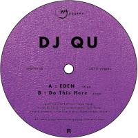 Eden / Do This Here / DJ QU